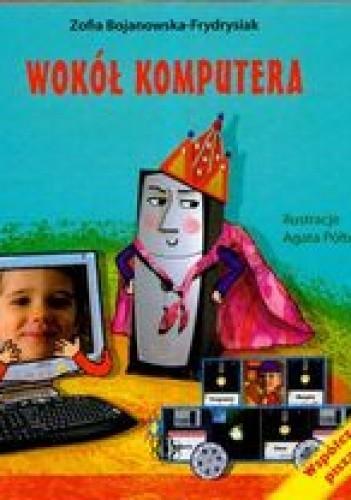 Okładka książki Wokół komputera
