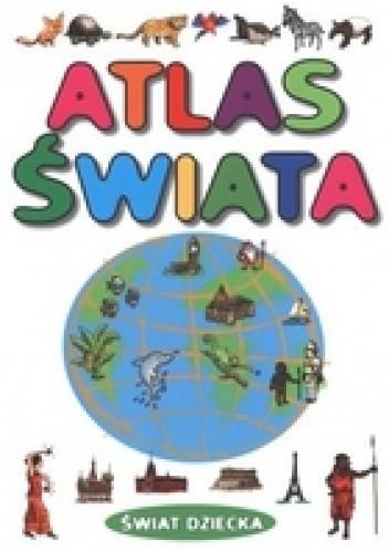 Okładka książki Atlas świata/świat dziecka/