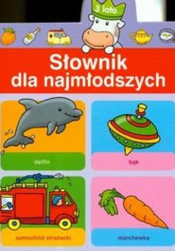 Okładka książki Słownik dla najmłodszych 3 lata