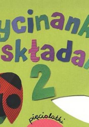 Okładka książki Wycinanki składanki cz.2/entliczek pentliczek /pięciolatek
