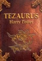 Tezaurus czyli Skarbiec wiedzy o czarodziejach, duchach, mugolach, zwierzętach, roślinach, miejscach, przedmiotach, zaklęciach, instytucjach i ideach w książkach