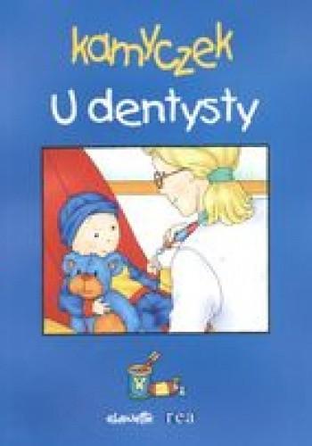 Okładka książki Kamyczek. U dentysty /Dokoła nas