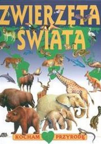 Okładka książki zwierzęta świata Kocham przyrodę