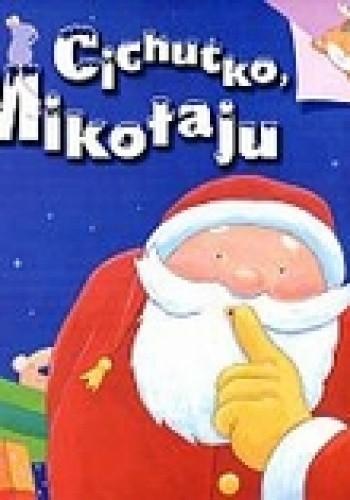 Okładka książki Cichutko Mikołaju