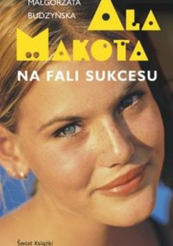 Okładka książki Ala Makota Na fali sukcesu