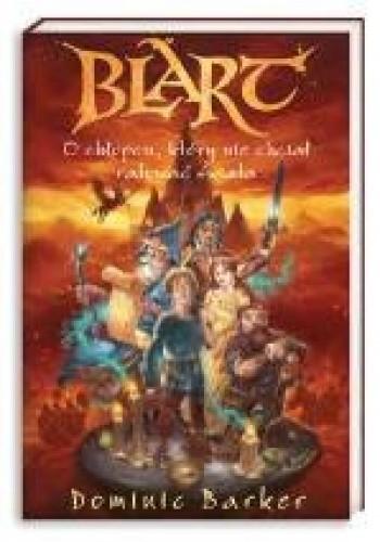 Okładka książki Blart. O chłopcu, który nie chciał ratować świata