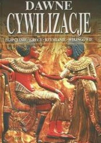 Okładka książki Dawne cywilizacje.Egipcjanie, Grecy, Rzymianie, Wikingowie