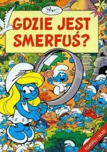 Okładka książki Gdzie jest Smerfuś /Smerfy