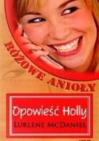 Opowieść Holly. Różowe Anioły