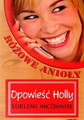Okładka książki Opowieść Holly. Różowe Anioły