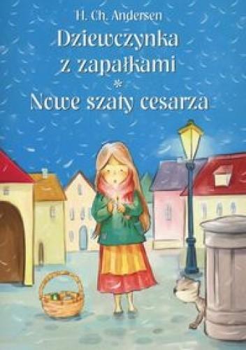 Okładka książki Dziewczynka z zapałkami, Nowe szaty cesarza