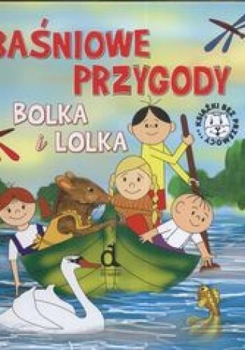 Okładka książki Baśniowe przygody Bolka i Lolka