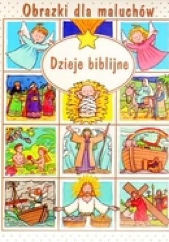 Okładka książki Obrazki dla maluchów. Dzieje biblijne
