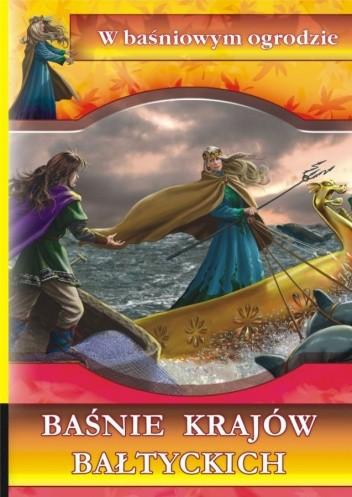 Okładka książki Baśnie krajów bałtyckich
