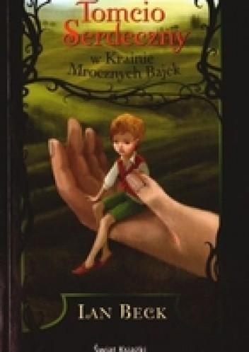 Okładka książki Tomcio Serdeczny w Krainie Mrocznych Bajek