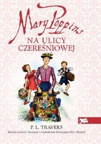 Okładka książki Mary Poppins Na Ulicy Czereśniowej