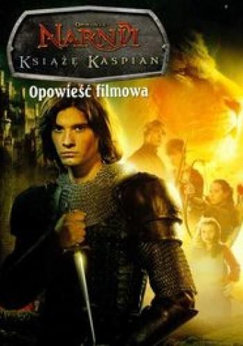Okładka książki Książę Kaspian. Opowieść filmowa