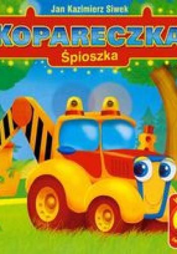 Okładka książki Kopareczka śpioszka /Wesołe światła i dźwięki