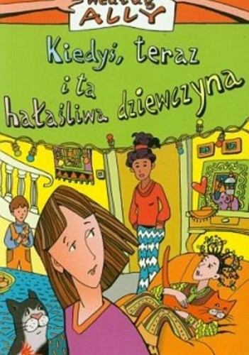 Okładka książki Kiedyś, teraz i ta hałaśliwa dziewczyna