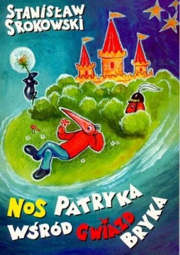 Okładka książki Nos Patryka wśród gwiazd bryka