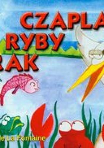 Okładka książki Czapla, ryby i rak