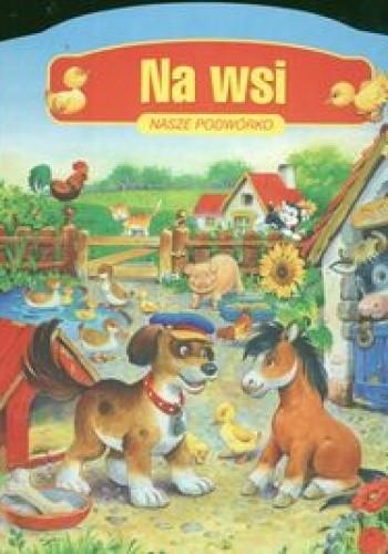 Okładka książki Na wsi Nasze podwórko