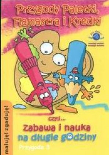 Okładka książki Przygody Paletki Flamastra i Kredki 3