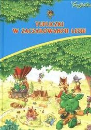 Okładka książki Tupliczki w zaczarowanym lesie