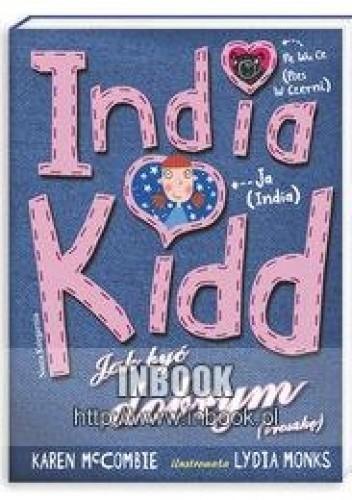 Okładka książki India Kidd 1 Jak być dobrym (troszkę) - McCombie Karen