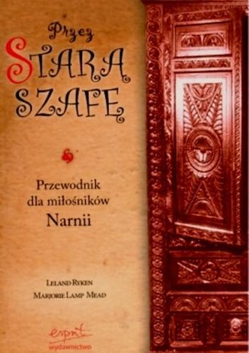 Okładka książki Przez starą szafę. Przewodnik dla miłośników Narnii