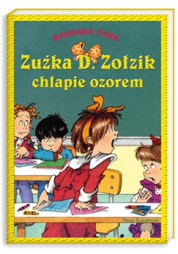 Okładka książki Zuźka D. Zołzik chlapie ozorem