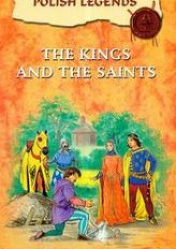 Okładka książki The kings and the saints /Polish legends