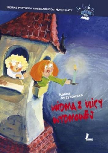 Okładka książki Widma z ulicy Wydmowej. Upiorne przygody Koszmariusza i Horroraty