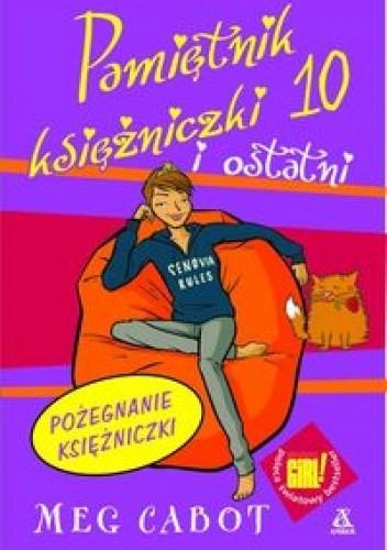 Okładka książki Pamiętnik księżniczki 10  i ostatni. Pożegnanie księżniczki