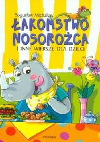 Okładka książki Łakomstwo nosorożca i inne wiersze dla dzieci