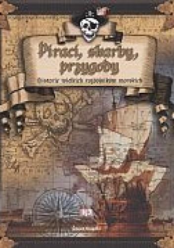 Okładka książki Piraci, skarby, przygody