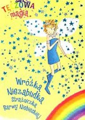 Okładka książki Wróżka Niezabudka. Strażniczka Barwy Niebieskiej