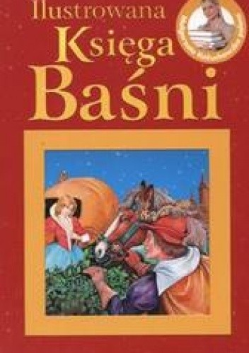 Okładka książki Ilustrowana księga baśni