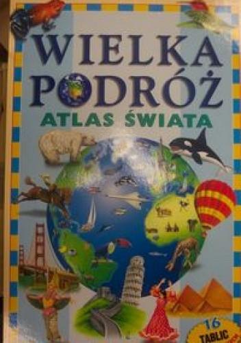 Okładka książki Atlas świata. Wielka podróż