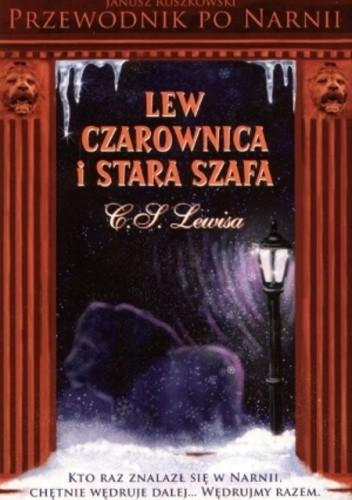 Okładka książki Przewodnik po Narnii. Lew, Czarownica i stara szafa