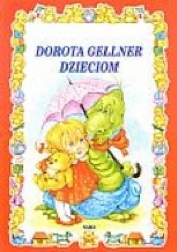 Okładka książki Dorota Gellner dzieciom