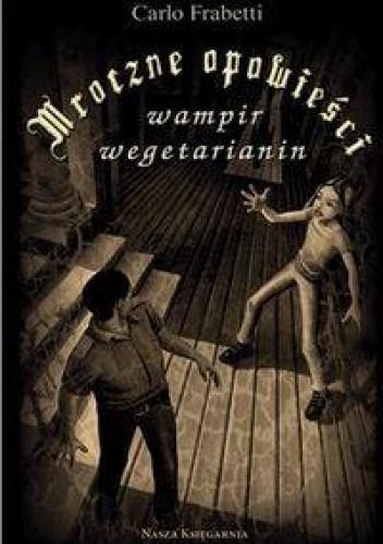 Okładka książki Mroczne opowieści. Wampir Wegetarianin