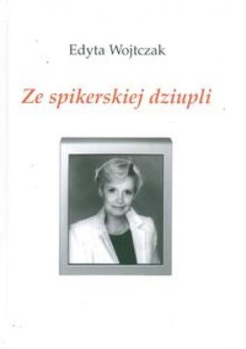Okładka książki Ze spikerskiej dziupli