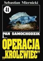 Pan Samochodzik i operacja Królewiec