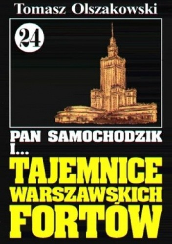 Okładka książki Pan Samochodzik i tajemnice Warszawskich Fortów