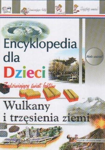 Okładka książki Encyklopedia dla dzieci-wulkany i trzęsienia ziemi