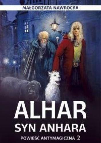 Okładka książki Alhar, syn Anhara. Powieść antymagiczna 2