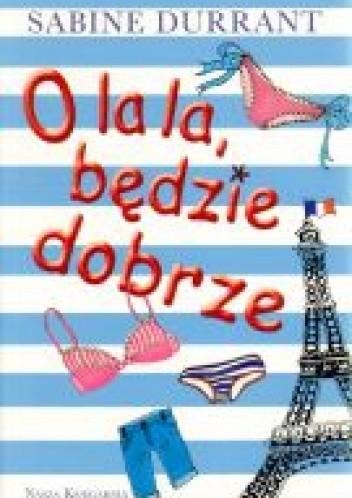 Okładka książki O la la, będzie dobrze