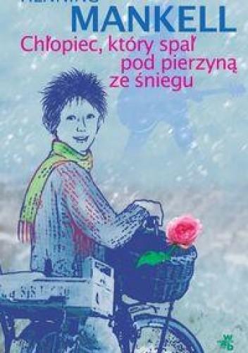 Okładka książki Chłopiec, który spał pod pierzyną ze śniegu