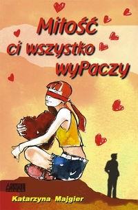 Okładka książki Miłość ci wszystko wyPaczy